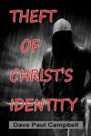 Theft of Christ's Identity Cover